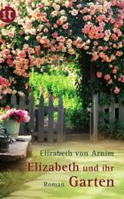 Elizabeth und ihr Garten von Elizabeth von Arnim (Taschenbuch)