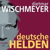 DIETMAR WISCHMEYER - DEUTSCHE HELDEN 2 CD NEU