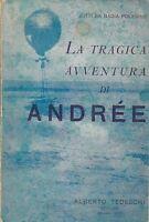 LA TRAGICA AVVENTURA DI ANDREE - Jotti Da Badia Polesine 1930 Alberto Tedeschi