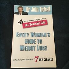 DR JOHN TICKELL, EVERY WOMAN'S GUIDE TO WEIGHT LOSS. 9781921332562
