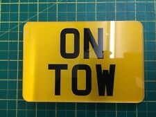 6 X 4 ON TOW  SIGN WHITE OR YELLOW