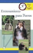 Entrenamiento para Perros (Facil & Rapido) (Spanish Edition)-ExLibrary