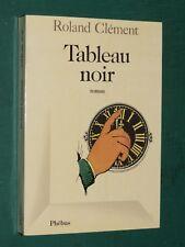 Tableau noir Roland CLÉMENT