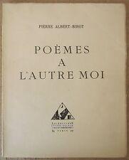 ALBERT-BIROT POEMES A L'AUTRE MOI 1927 EO LIMITEE à 174 Ex. Num SIGNATURE AUTEUR