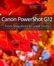 Canon PowerShot G12: From Snapshots to Great Shots-Jeff Carlson