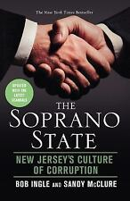 The Soprano State: New Jersey's Culture Of Corruption: By Bob Ingle, Sandy Mc...