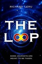 The Loop : A Space Odyssey by Richard Leru (2014, Paperback)