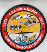 VRC-40 RAWHIDES C-2A GREYHOUND 50 YEARS CARRIER ON BOARD DELIVERY PATCH