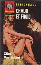 Slim Harrisson - Chaud et Froid - espionnage - 1965 l'Arabesque - bon état .12/2