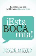 ¡Esta boca mía!: La solución de sus problemas está en su boca (Spanish Edition)