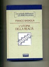 Franco Basaglia # L'UTOPIA DELLA REALTÀ # Fabbri Editori 2007 Psicologia