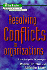 """""""VERY GOOD"""" Resolving Conflicts in Organizations: A Practical Guide for Managers"""