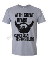 Great Beard Comes Great Responsibility Mens T-Shirt Movember Funny Birthday Gift