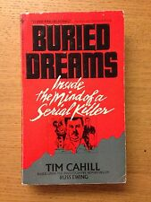 TIM CAHILL - BURIED DREAMS INSIDE THE MIND OF A SERIAL KILLER GACY TRUE CRIME