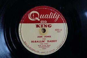 QUALITY CANADIAN KING 78 ANN JONES - HI BALLIN' DADDY / GOD GAVE ME YOU  4033 E-