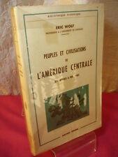 PEUPLES et CIVILISATIONS de L'AMERIQUE CENTRALE Eric Wolf