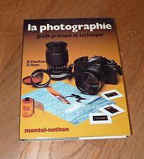LA PHOTOGRAPHIE GUIDE PRATIQUE ET TECHNIQUE - HAWKINS & AVON - MONTEL-NATHAN