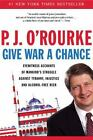 Give War a Chance: Eyewitness Accounts of Mankind's Struggle Against Tyranny, In