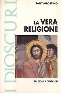 LA VERA RELIGIONE - Sant' Agostino - I DIOSCURI 1990
