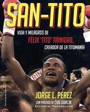 San-Tito: Vida y Milagros de Tito Trinidad by Jorge Perez (2013, Paperback)