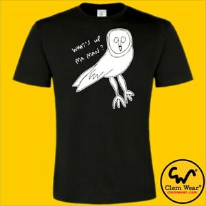 Owl Vic Reeves & Bob Mortimer tee tshirt T-shirt funny comedy WHAT'S UP MA MAN?
