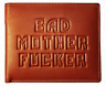 Bad Mother Fu*ker wallet in Leather - Black, Tan, Brown - Bad Wallets ® Licensed