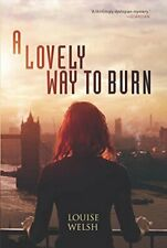 A Lovely Way to Burn (Plague Times #1),Louise Welsh