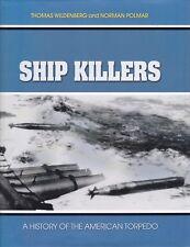 SHIP KILLERS: AMERICAN TORPEDO HISTORY united states navy submarines mark 46 48