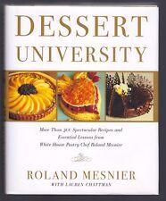 Signed: DESSERT UNIVERSITY by White House Pastry Chef Roland Mesnier (2004 HC)
