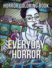 Everyday Horror: An Adult Coloring Book with C by Jade Summer New Paperback Book