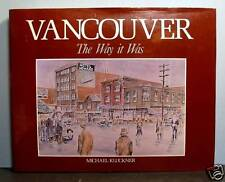 Vancouver, The Way It Was,  Photographs,  Watercolors,   British Columbia
