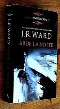 J. R. WARD: Arde la notte  prima edizione 2011  Rizzoli