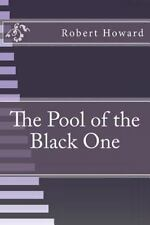 The Pool of the Black One by Robert Howard (2016, Paperback)
