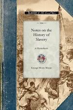 Civil War: Notes on the History of Slavery in Massachusetts by George Moore...