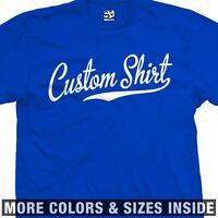 Personal Custom Script T-Shirt All Colors - 2X 3X 4X 5X