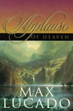 The Applause of Heaven by Max Lucado (1999, Paperback, Special, New Edition)