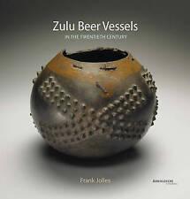 NEW Zulu Beer Vessels: In the Twentieth Century by Frank Jolles