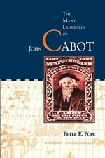 The Many Landfalls of John Cabot by Peter E. Pope 1997 University Toronto