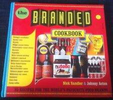 The Branded Cookbook: Recipes for the World's Favourite Food Brands by Nick Sand