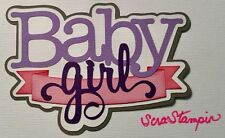 PREMADE SCRAPBOOK PAPER PIECING FOR LAYOUT ALBUM OR CARD-TITLE-BABY GIRL