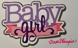 PREMADE-SCRAPBOOK PAPER PIECING-FOR LAYOUT ALBUM OR CARD-TITLE-BABY GIRL