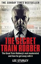 The Secret Train Robber: The Real Great Train Robbery Mastermind Revealed, Sturl