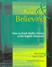 Seeing & Believing: How to Teach Media Literacy in the English Classroom