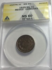 1925 MEXICO Mo 1C ANACS MS60 DETAILS KM#415  CONSIDERABLE RED LUSTER