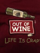 """NEW!  Life Is CRAP """"OUT of Wine T-Shirt Maroon NEW Medium"""