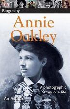 Annie Oakley Biography DK Book: by Chuck Wills (2007, Paperback)
