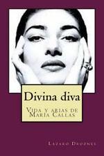 Biografías de Famosos: Divina Diva : Vida y Arias e María Callas by Lázaro...