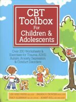 CBT Toolbox for Children & Adolescents : Over 200 Worksheets & Exercises for ...