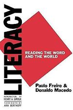 Critical Studies in Education: Literacy : Reading the Word and the World by...