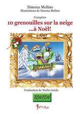 Bonbon: 10 Grenouilles Sur la Neige... à Noël! by simona molino (2013,...